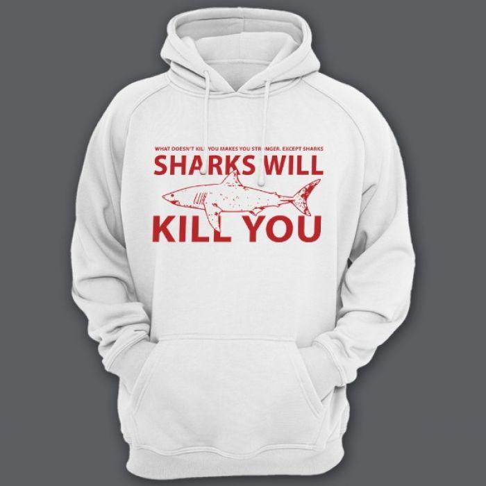 """Прикольные толстовки с капюшоном с надписью """"Sharks will kill you"""" (""""Акула убьет тебя"""")"""