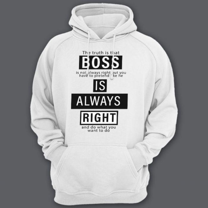 """Прикольные толстовки с капюшоном с надписью """"Boss is always right"""" (""""Босс всегда прав"""")"""
