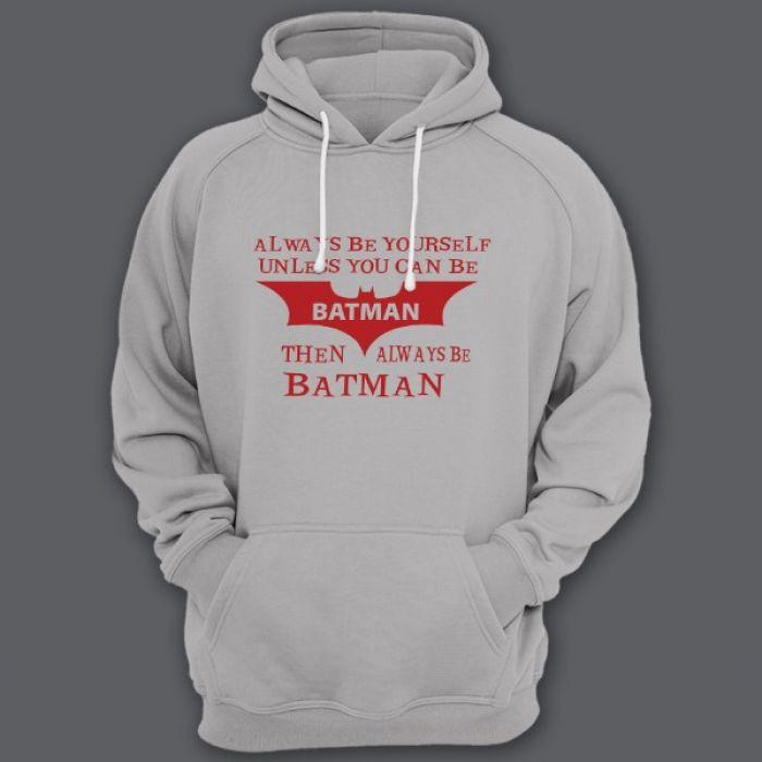 """Прикольная толстовка с капюшоном с надписью """"Always be yourself unless you can be batman..."""" (""""Всегда будь собой если ты не Бэтмэн..."""")"""