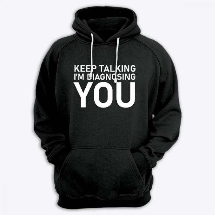 """Толстовка с капюшоном с принтом """"Keep talking i'm diagnosing you"""""""