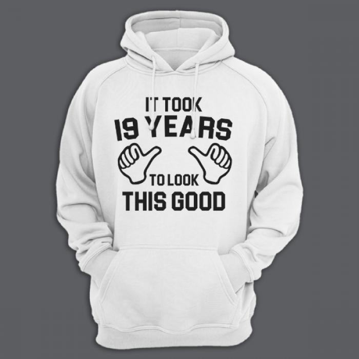 "Толстовка с капюшоном с надписью ""It took 19 years to look this good"""
