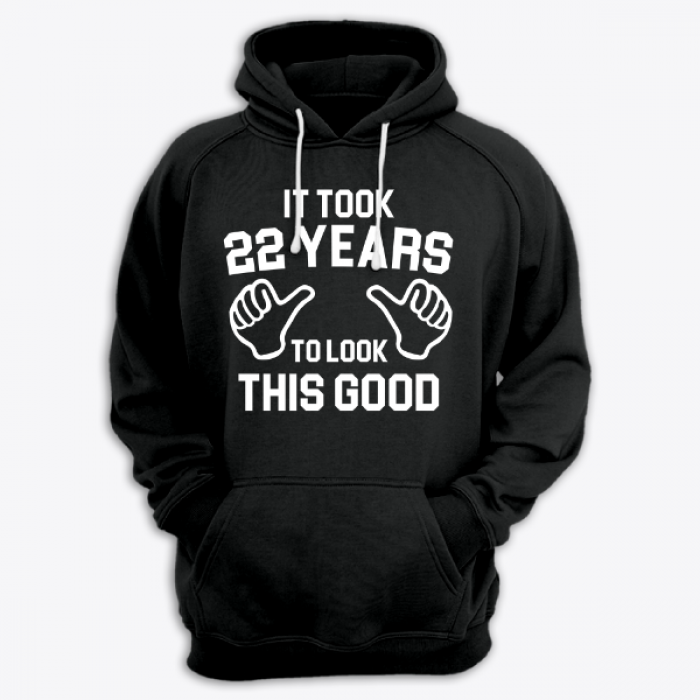 "Толстовка с капюшоном с надписью ""It took 22 years to look this good"""