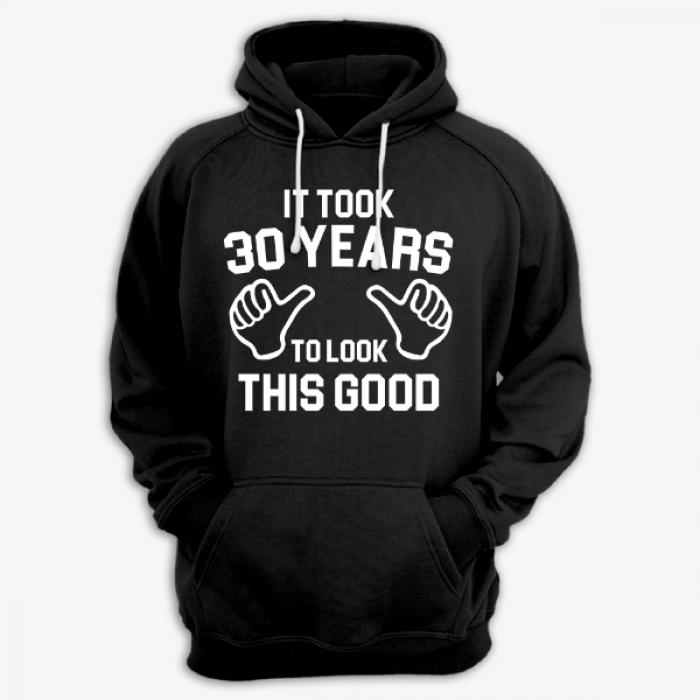 "Толстовка с капюшоном с надписью ""It took 30 years to look this good"""