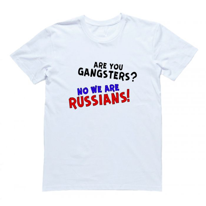 "Футболка Я Русский с надписью  ""Are you gangsters? No we are Russians!"""